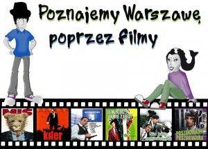 Poznajemy Warszawę poprzez filmy