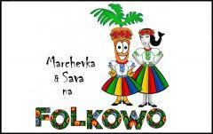 Marchevkowo na folkowo – za kulisami