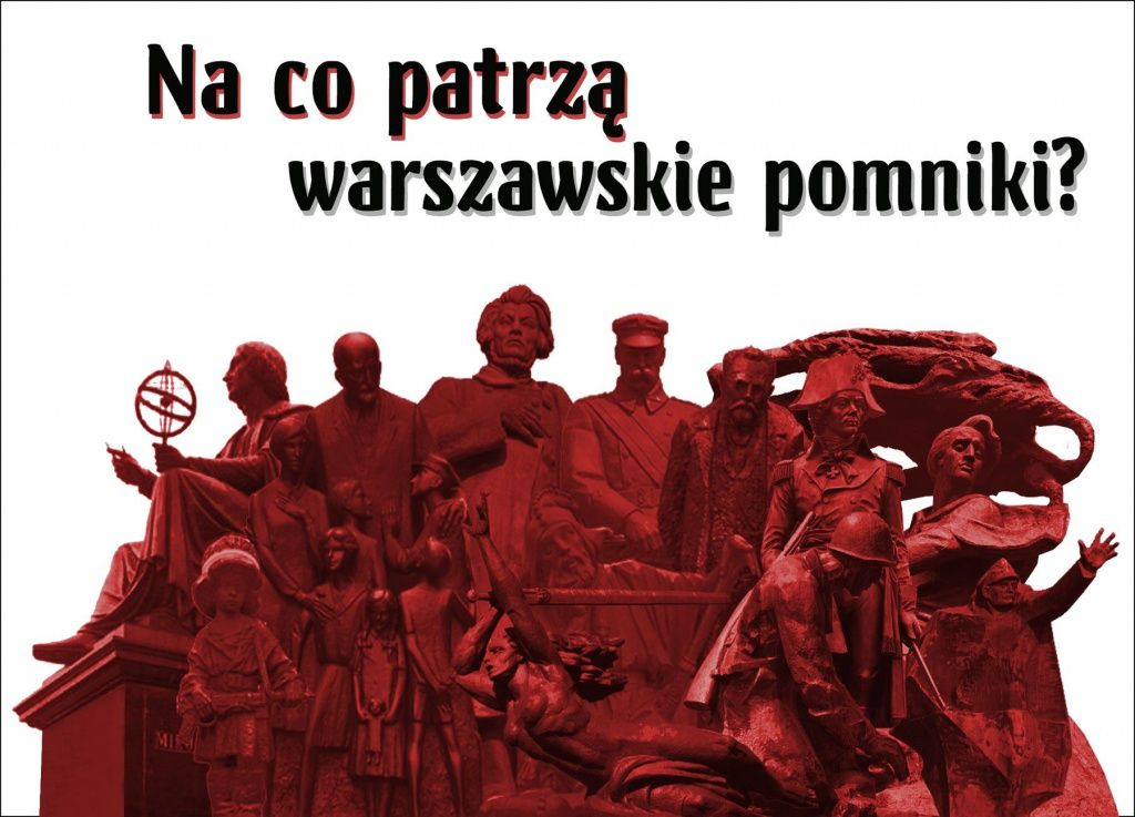 Na co patrzą warszawskie pomniki
