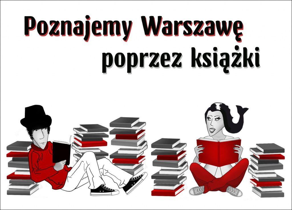 Poznajemy Warszawę poprzez książki