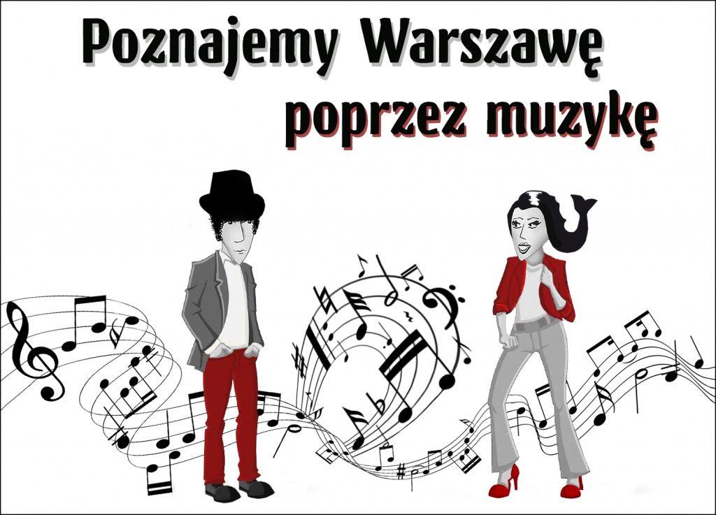 Poznajemy Warszawę poprzez muzykę
