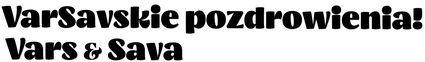 VarSavskie pozdrowienia