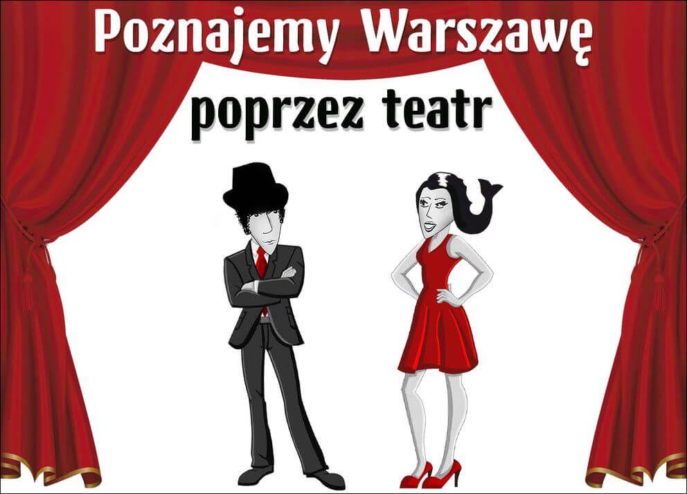 Poznajemy Warszawę poprzez teatr