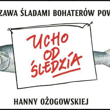 Warszawa śladami bohaterów powieści Ucho od śledzia Hanny Ożogowskiej