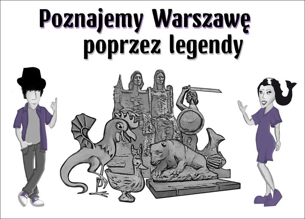 Poznajemy Warszawę poprzez legendy