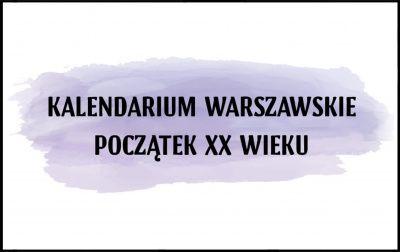 Kalendarium warszawskie – początek XX wieku