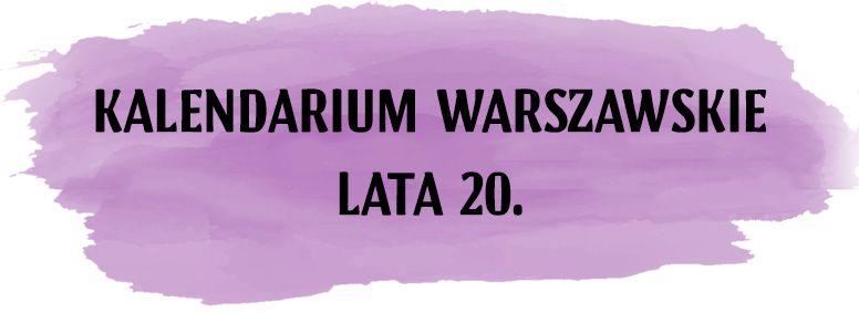 kalendarium warszawskie lata 20.