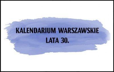 Kalendarium warszawskie – Lata 30.