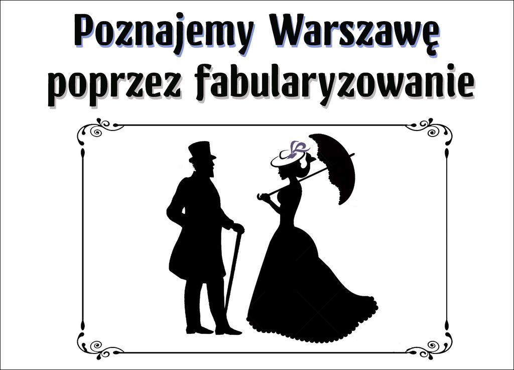 Poznajemy Warszawę poprzez fabularyzowanie