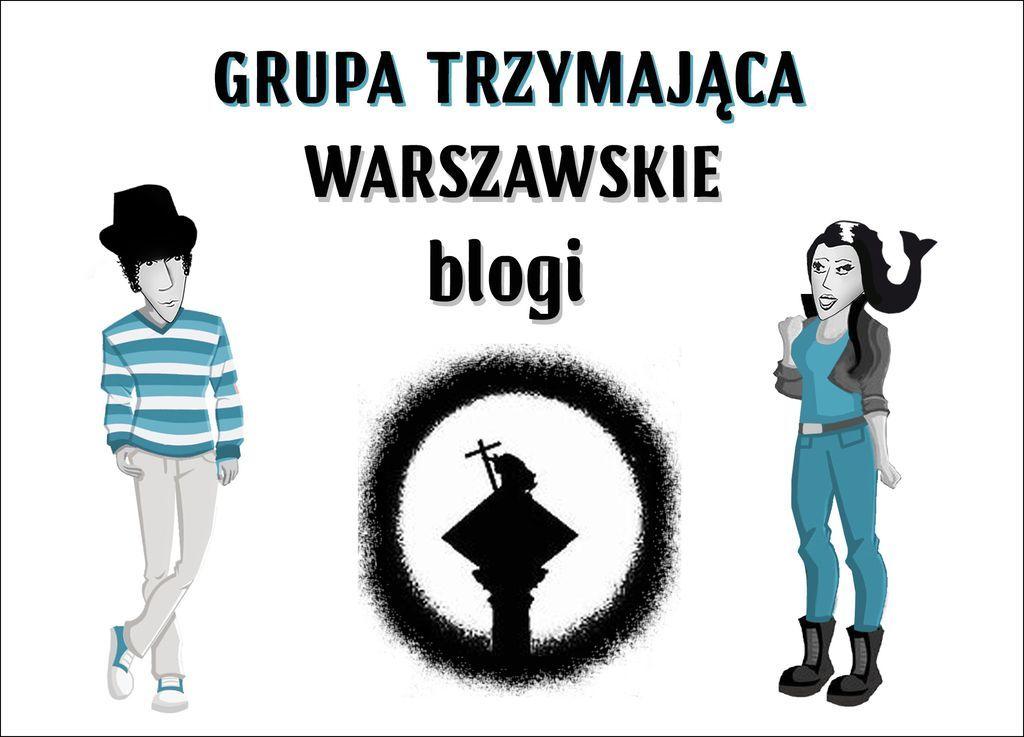 Grupa trzymająca warszawskie blogi