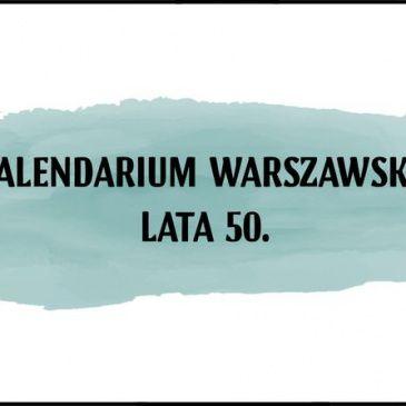 Kalendarium warszawskie – Lata 50.
