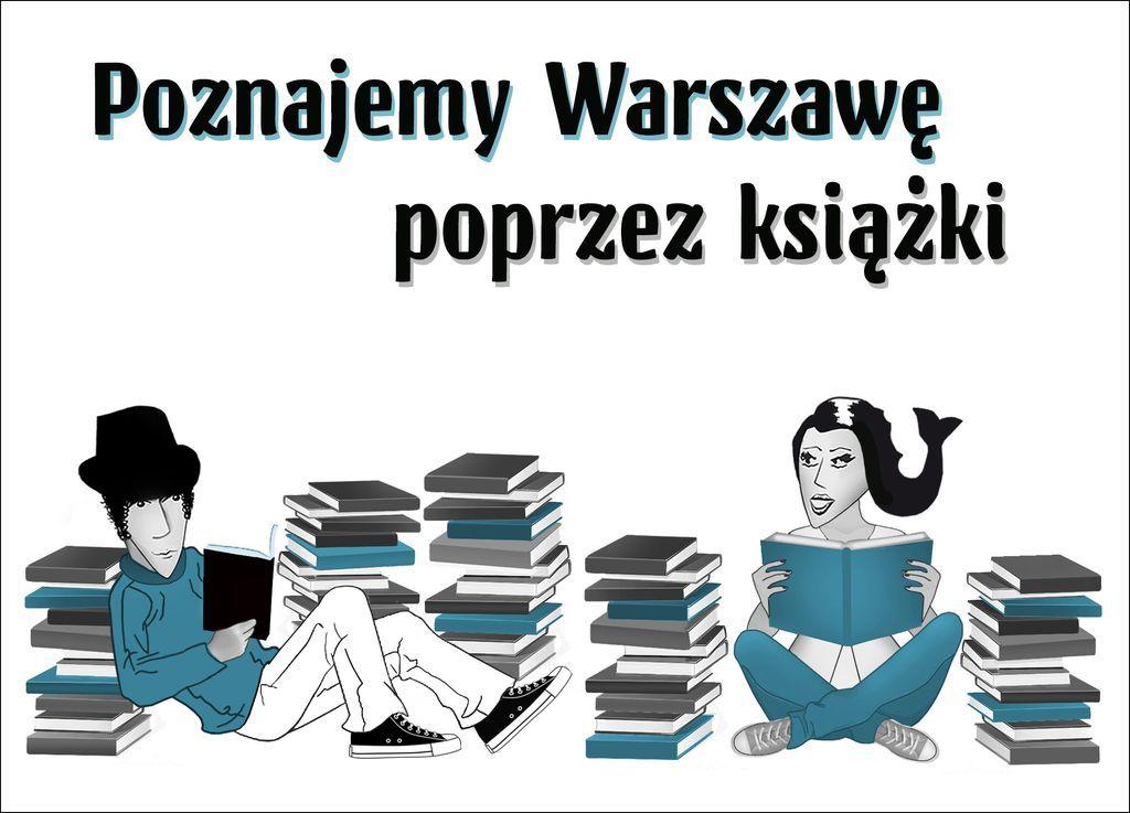 Poznajemy Warszawę poprzez ksiazki
