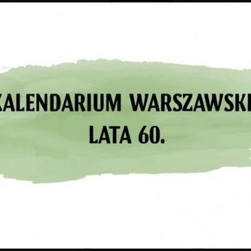Kalendarium warszawskie – Lata 60.