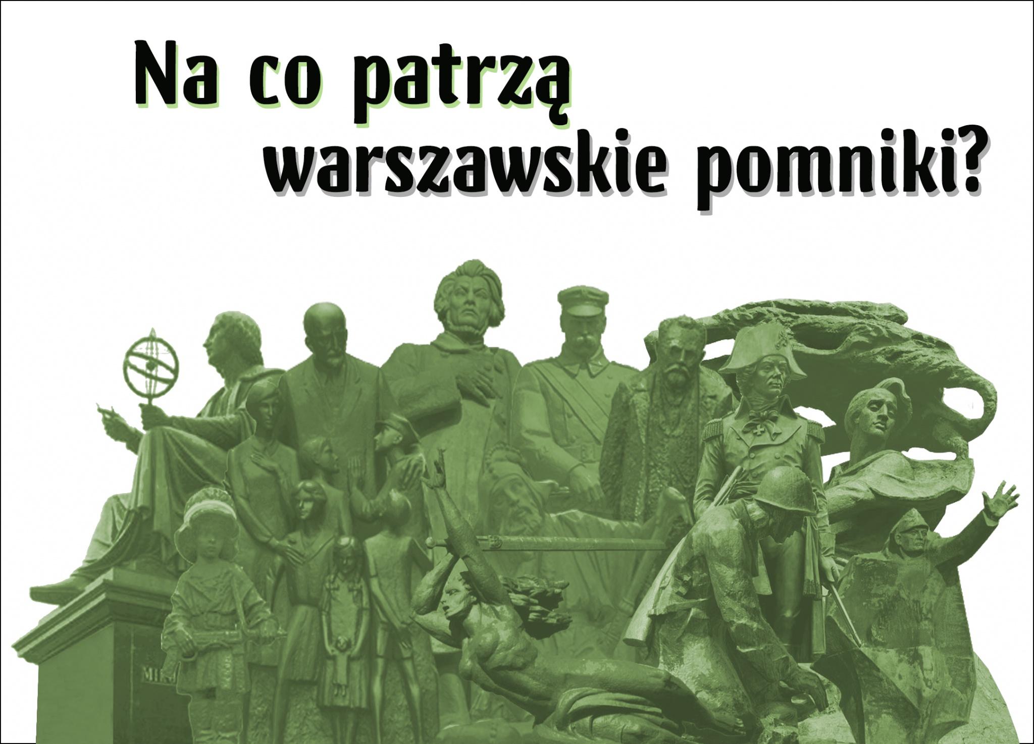 Na co patrza warszawskie pomniki?