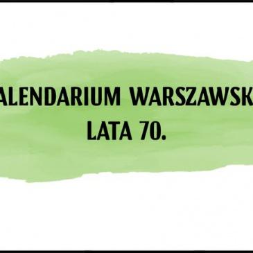 Kalendarium warszawskie – Lata 70.