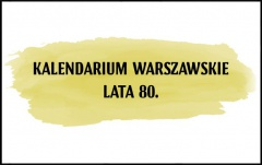 Kalendarium warszawskie – Lata 80.