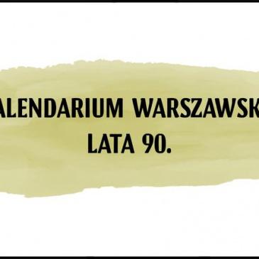Kalendarium warszawskie – Lata 90.