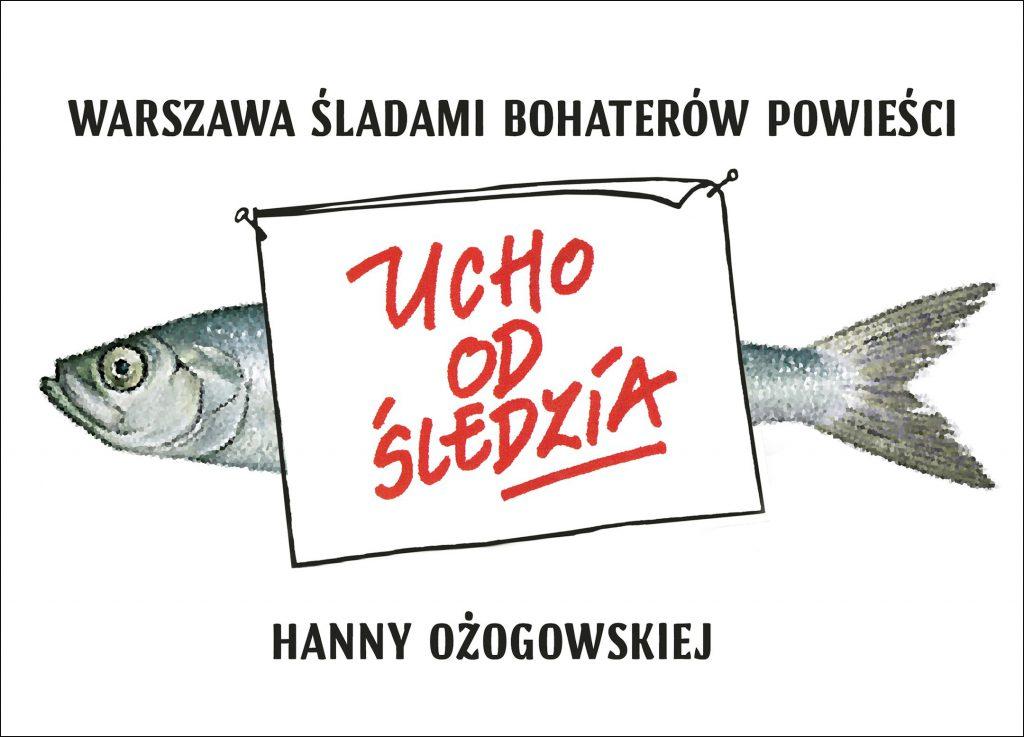 Warszawa śladami bohaterów powieści Ucho od śledzia