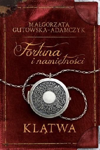 Fortuna i Namiętności Klątwa Małgorzata Gutowska-Adamczyk