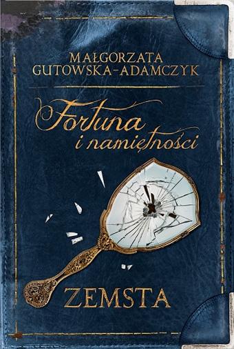 Fortuna i namiętnosci Zemsta Malgorzata Gutowska-Adamczyk