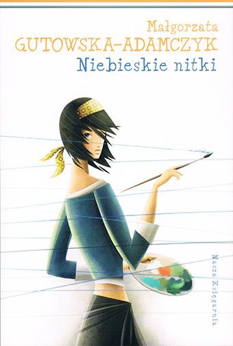 Niebieskie nitki Małgorzata Gutowska-Adamczyk
