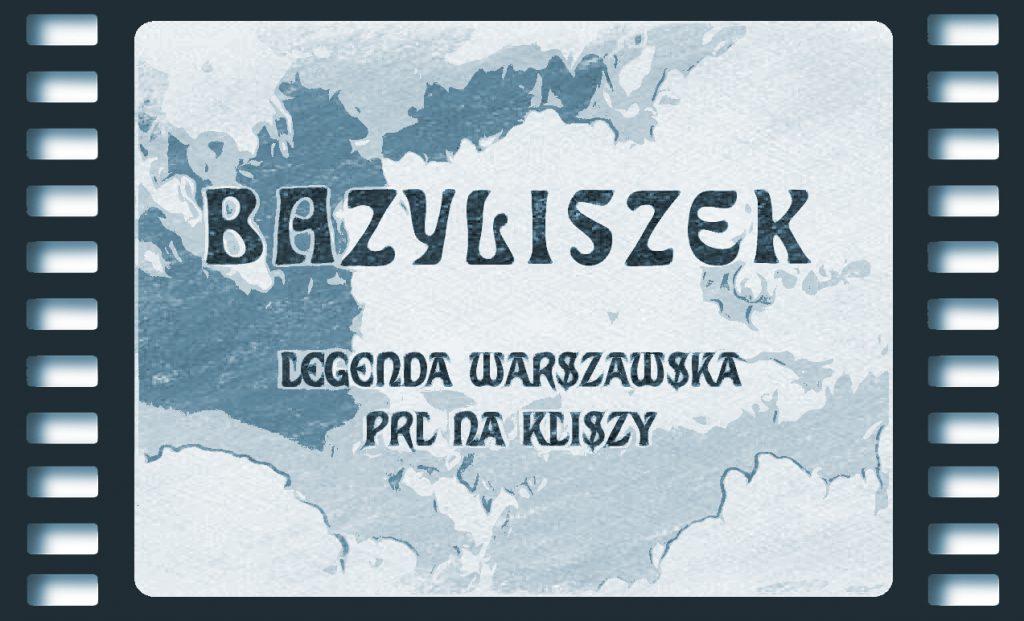 Legenda o warszawskim Bazyliszku